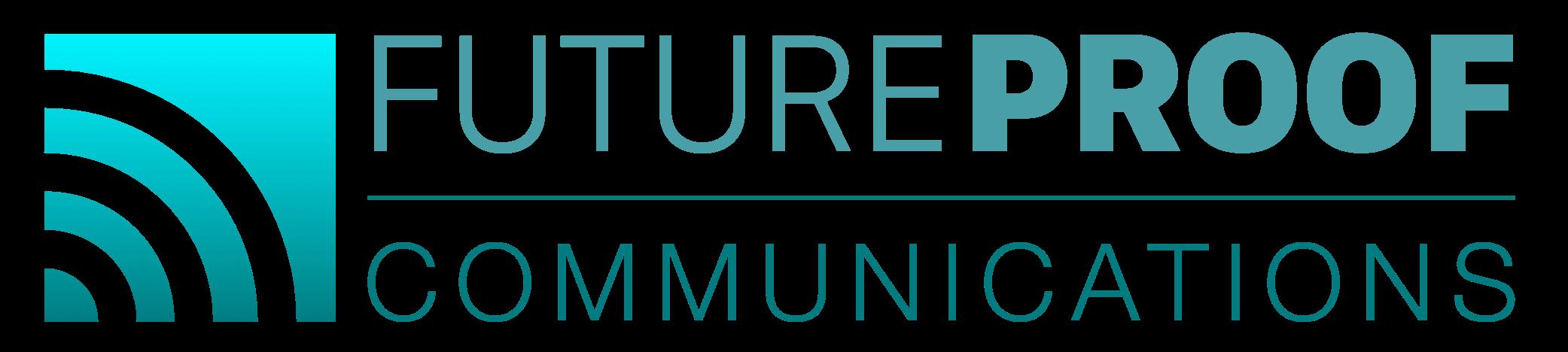 Future Proof Communications